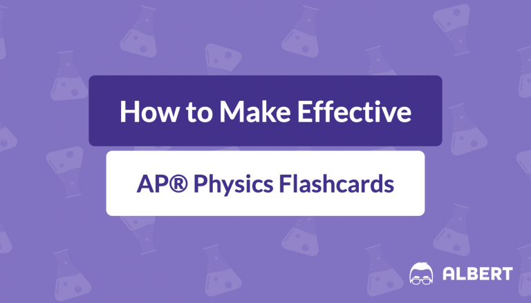 How to Make Effective AP® Physics Flashcards