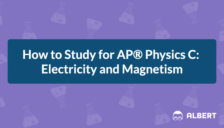 How to Study for AP® Physics C: Electricity and Magnetism