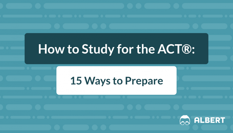 How to Study for the ACT: 15 Ways to Prepare