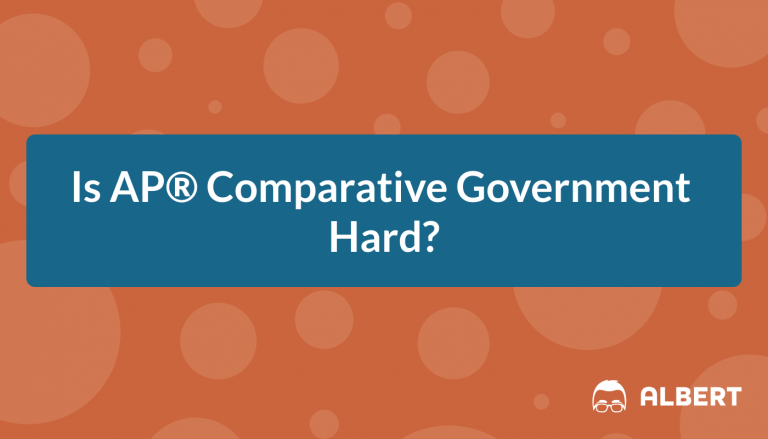 Is AP® Comparative Government Hard?
