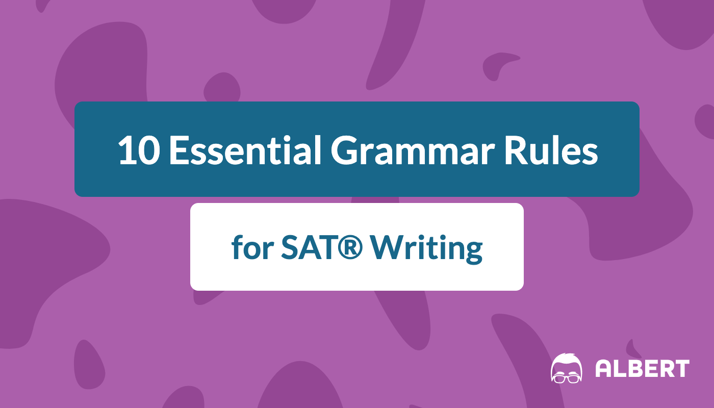 10 Essential Grammar Rules for SAT® Writing | Albert.io
