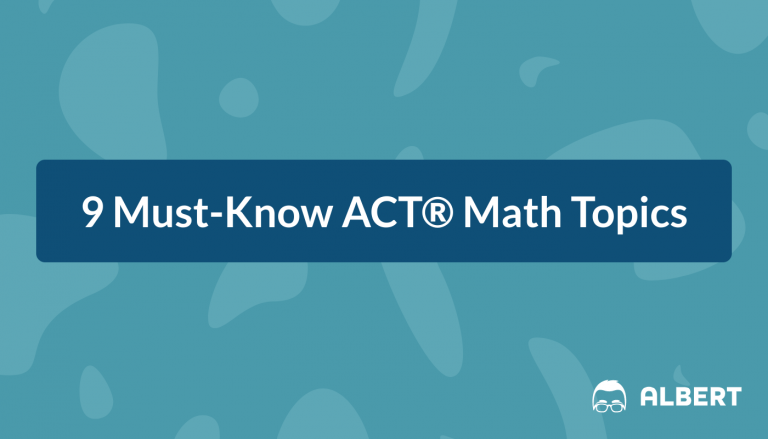 9 Must-Know ACT Math Topics