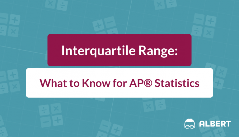 Interquartile Range - What to Know for AP® Statistics