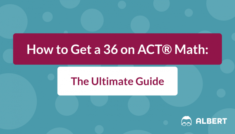 How to Get a 36 on ACT Math: The Ultimate Guide