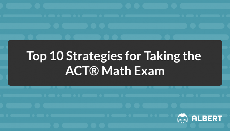 Top 10 Strategies for Taking the ACT Math Exam