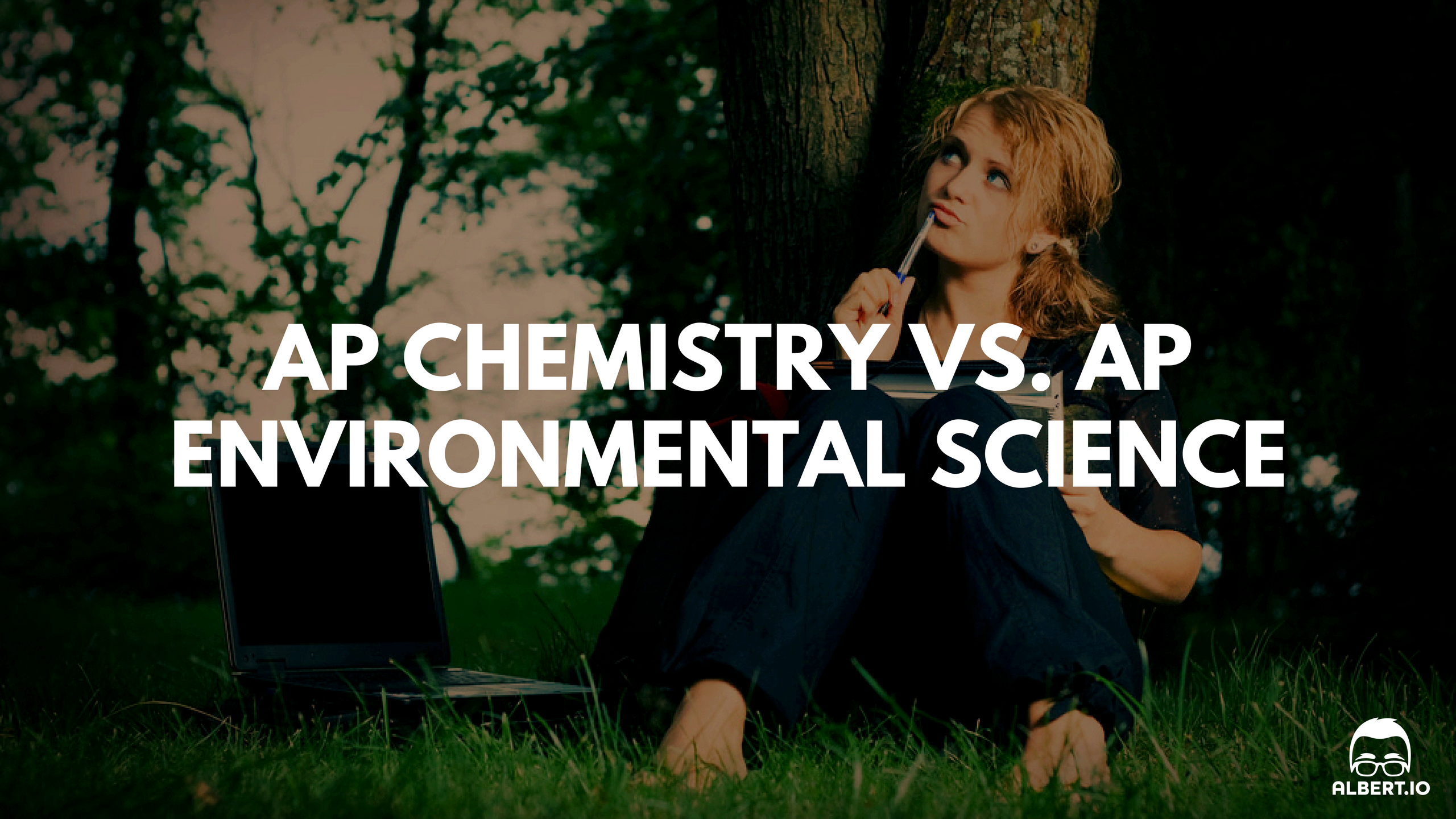 AP Chemistry vs. AP Environmental Science