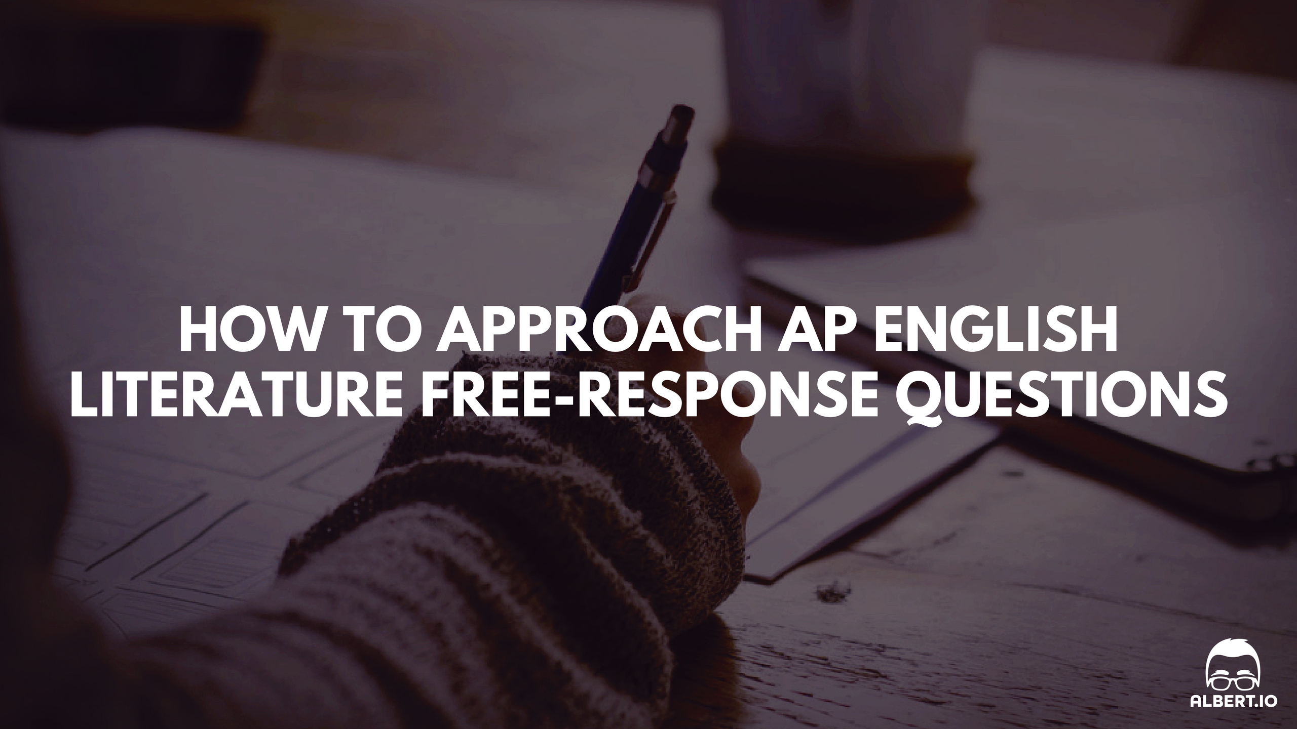 How to Approach AP English Literature Free-Response
