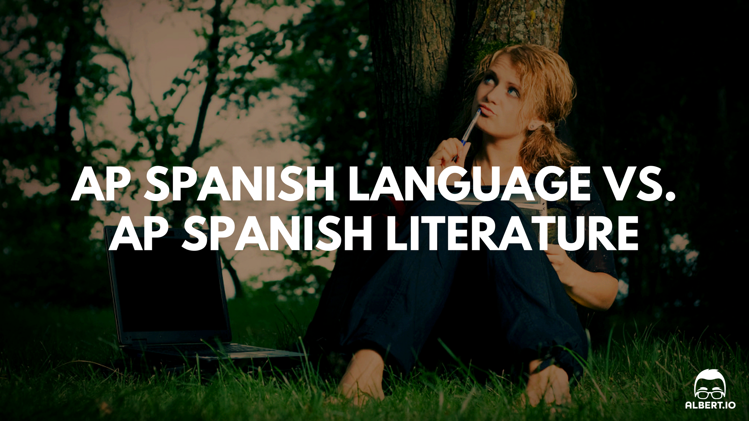 AP Spanish Language vs. AP Spanish Literature