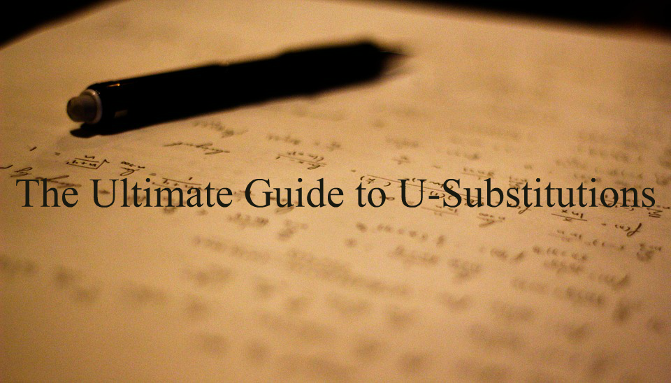 The Ultimate Guide To U Substitutions In Ap Calculus Albert Io