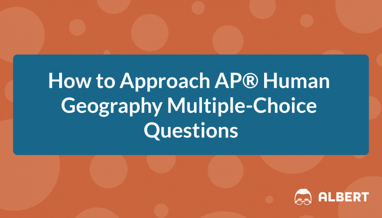 How to Approach AP® Human Geography Multiple-Choice Questions