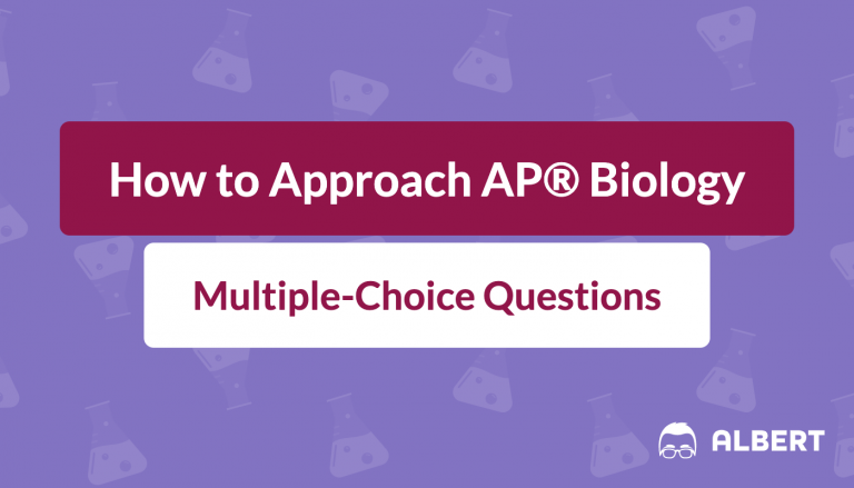 How to Approach AP® Biology Multiple-Choice Questions