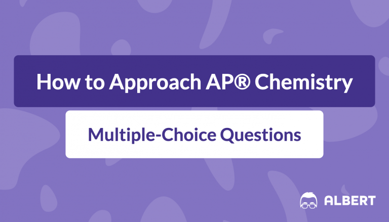 How to Approach AP® Chemistry Multiple-Choice Questions