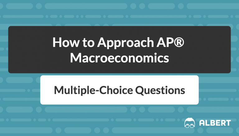 How to Approach AP® Macroeconomics Multiple-Choice Questions