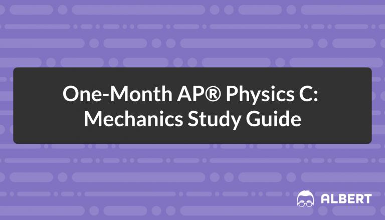 One-Month AP® Physics C: Mechanics Study Guide