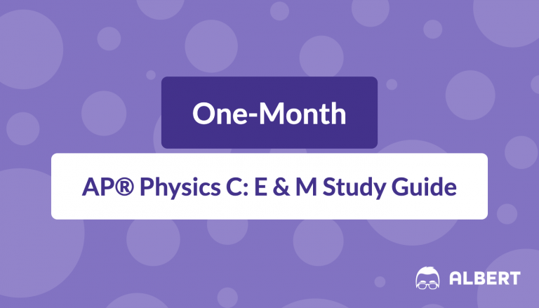 One-Month AP® Physics C: E & M Study Guide