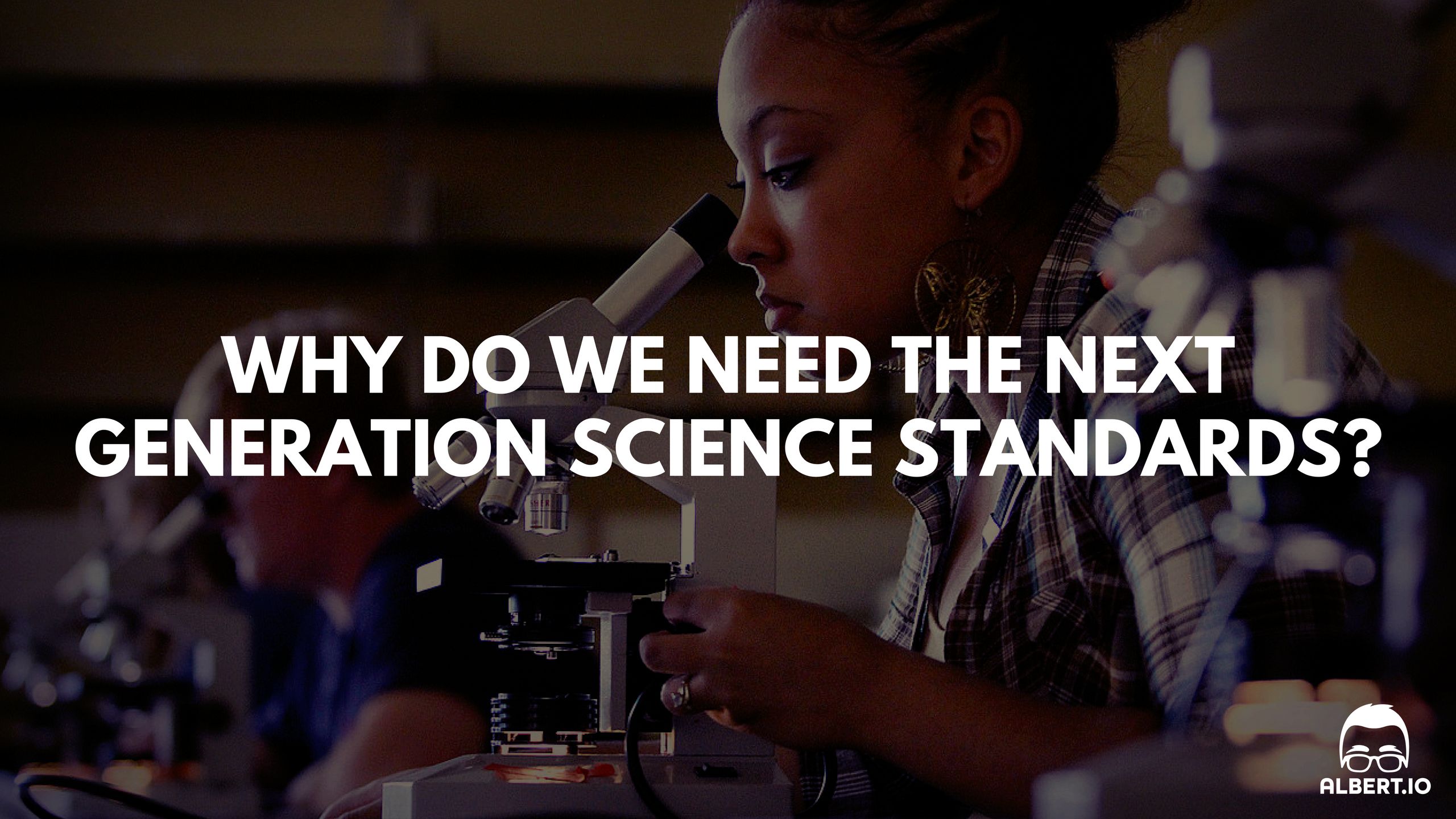 Why Next Generation Science Standards