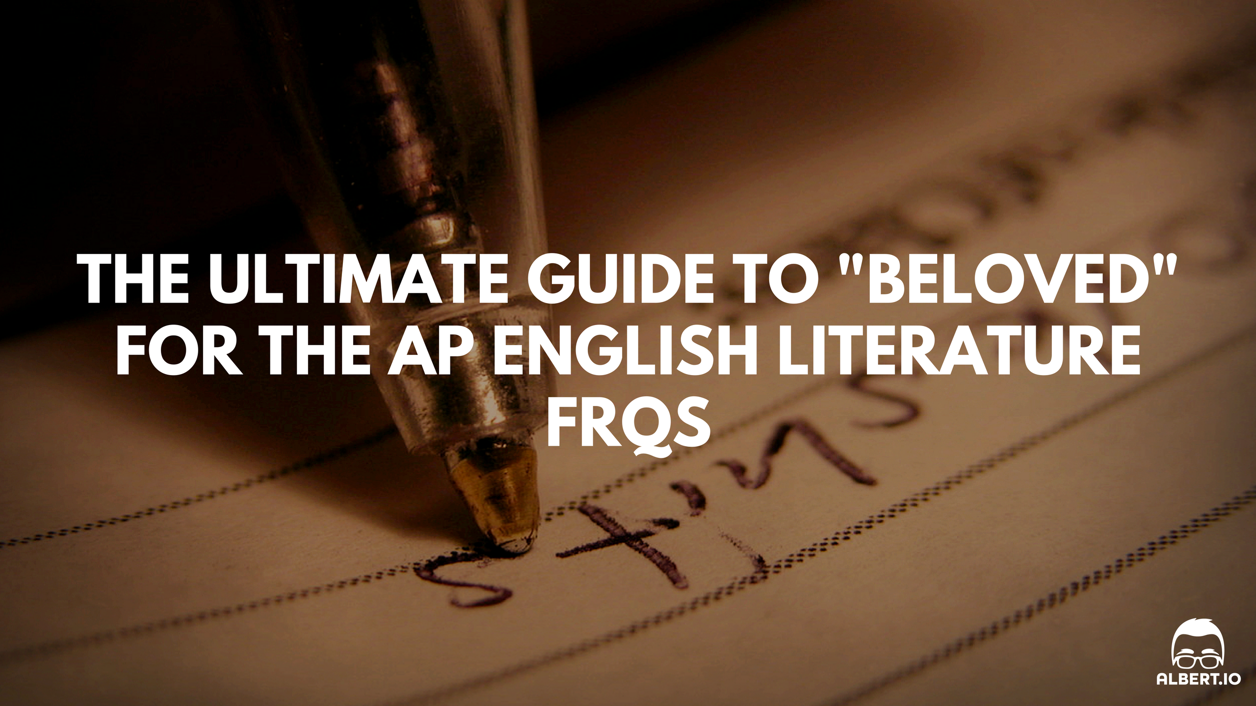 the ultimate guide to beloved for the ap english literature beloved ap english lit essay