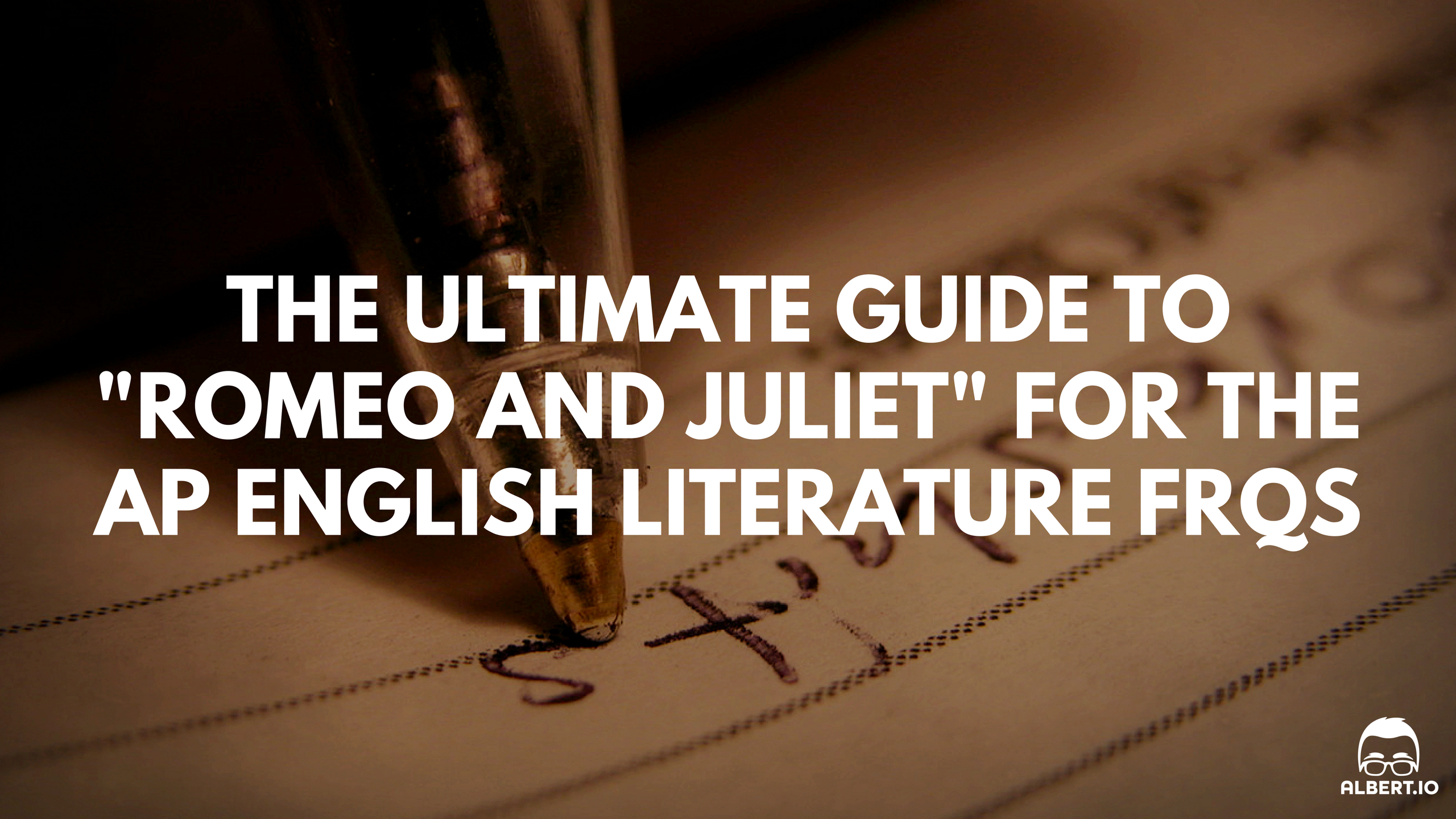 the ultimate guide to romeo and juliet for the ap english  romeo and juliet ap english lit essay