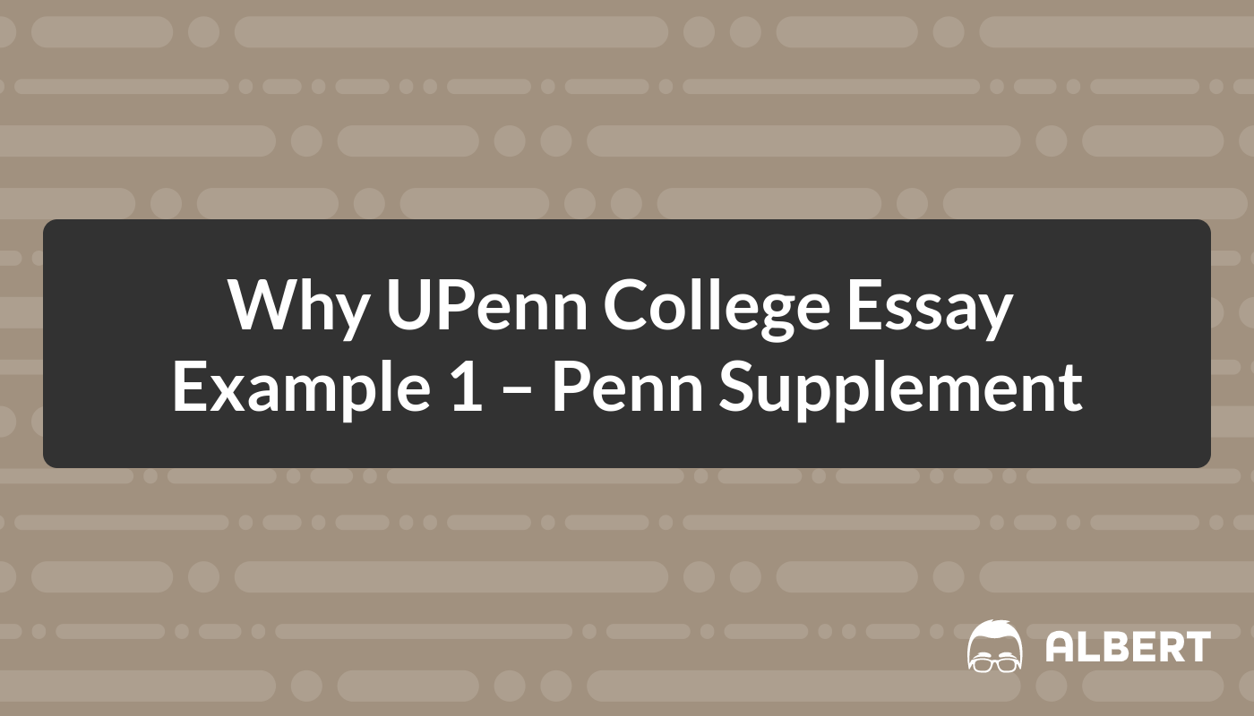 Top 6 UPenn Admissions Essays - Study Notes