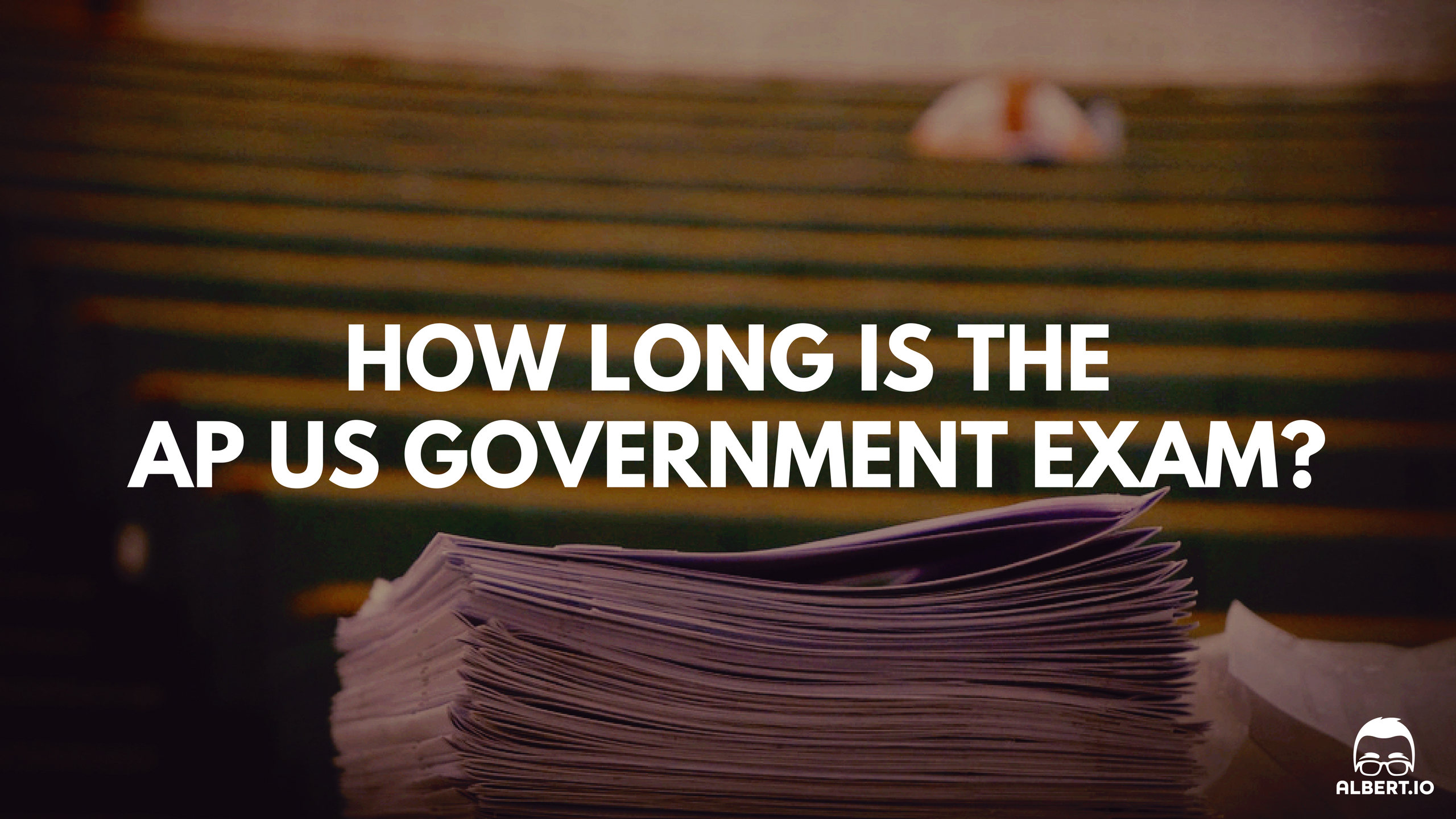 How Long Is The Ap Us Government Exam