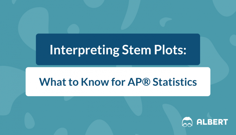 Interpreting Stem Plots - AP® Statistics
