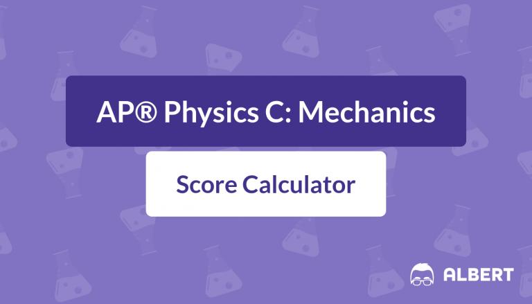AP® Physics C: Mechanics Score Calculator