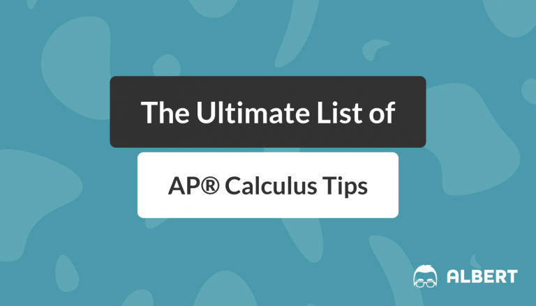 The Ultimate List of AP® Calculus Tips