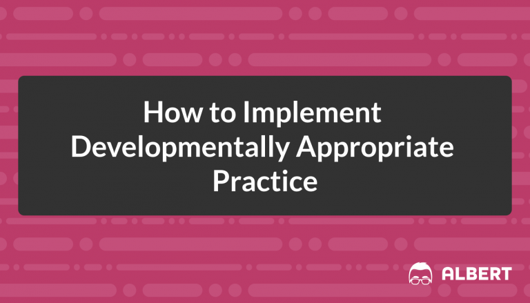 How to Implement Developmentally Appropriate Practice