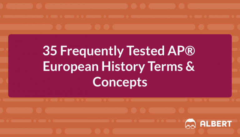35 Frequently Tested AP® European History Terms & Concepts