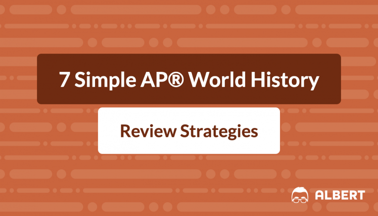 7 Simple AP® World History Review Strategies