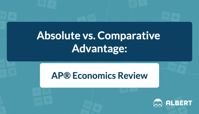 Absolute vs. Comparative Advantage: AP® Economics