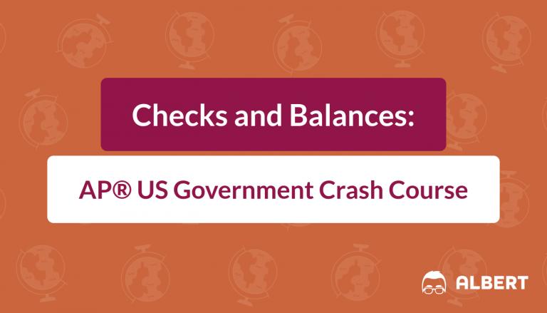 Checks and Balances - AP® US Government Crash Course