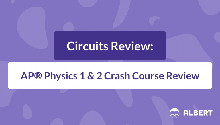 Circuits Review - AP® Physics 1 and 2 Crash Course Review