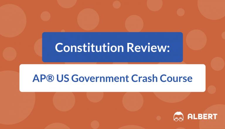 Constitution Review - AP® US Government Crash Course