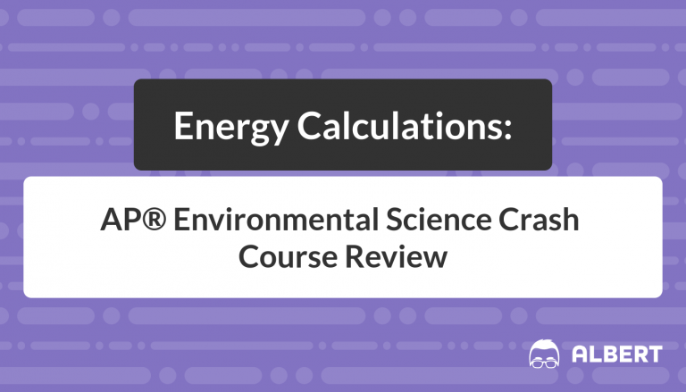 Energy Calculations - AP® Environmental Science Crash Course Review
