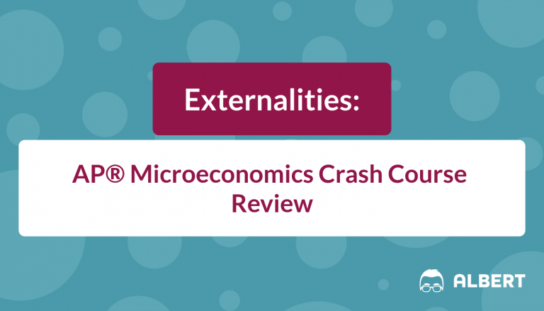 Externalities - AP® Microeconomics Crash Course Review