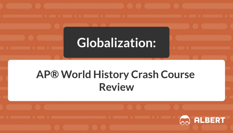 Globalization - AP® World History Crash Course Review
