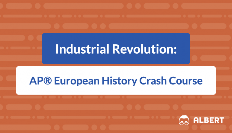 Industrial Revolution: AP® European History Crash Course