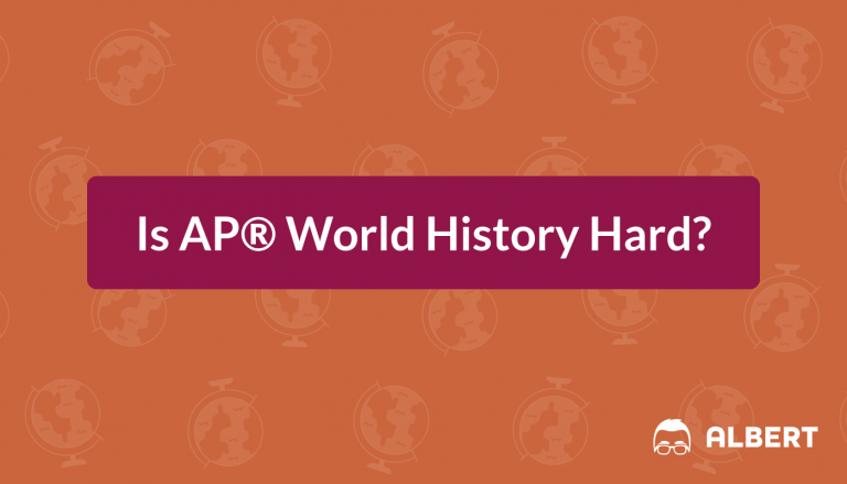 Is AP® World History Hard?