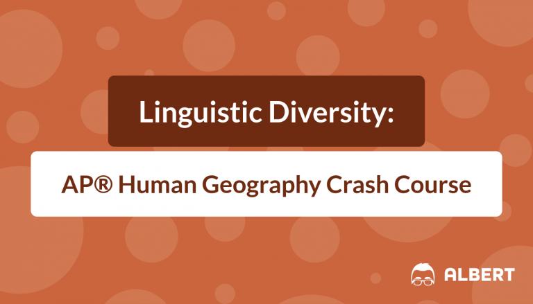 Linguistic Diversity - AP® Human Geography Crash Course