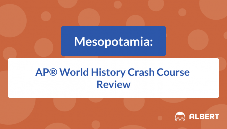 Mesopotamia - AP® World History Crash Course Review