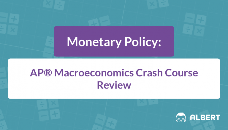 Monetary Policy - An AP® Macroeconomics Crash Course Review