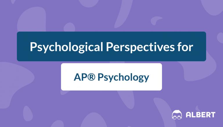 Psychological Perspectives for AP® Psychology
