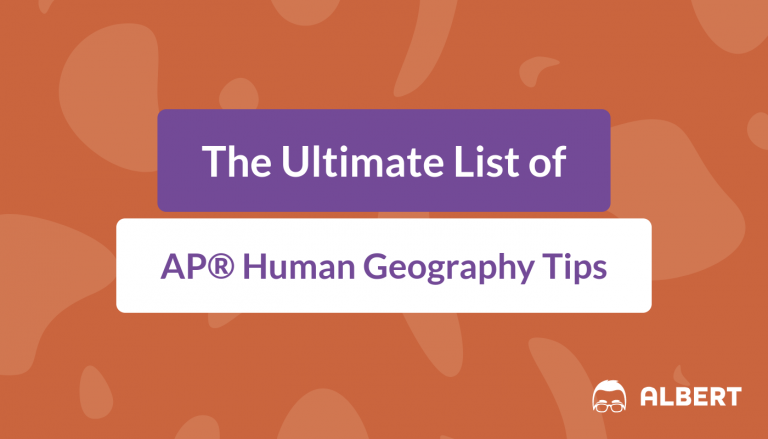 The Ultimate List of AP® Human Geography Tips