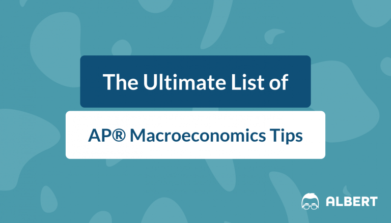 The Ultimate List of AP® Macroeconomics Tips