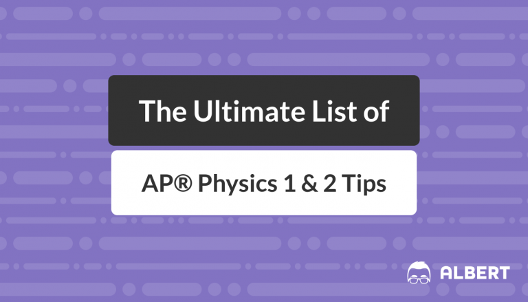 The Ultimate List of AP® Physics 1 and 2 Tips