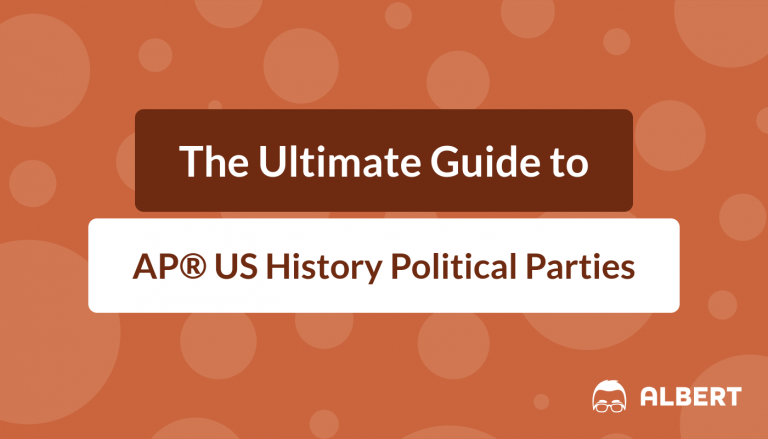 The Ultimate Guide to AP® US History Political Parties