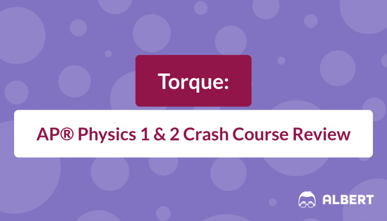 Torque - AP® Physics 1 and 2 Crash Course Review