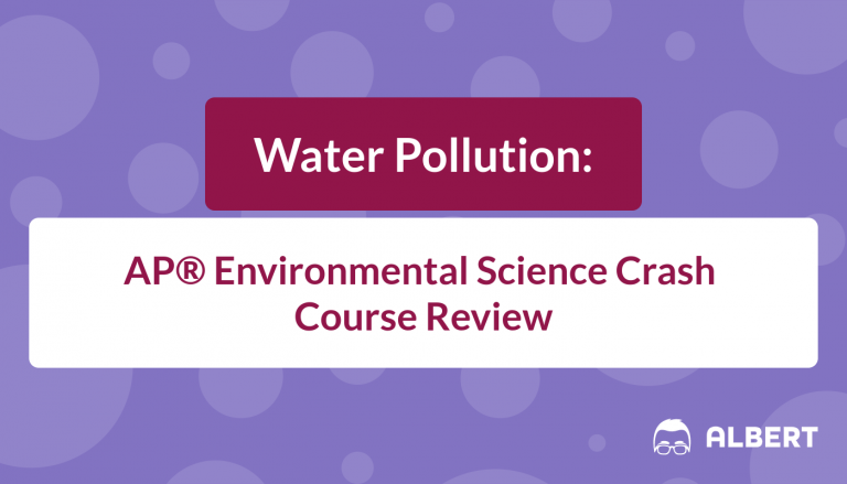 Water Pollution - AP® Environmental Science Crash Course Review