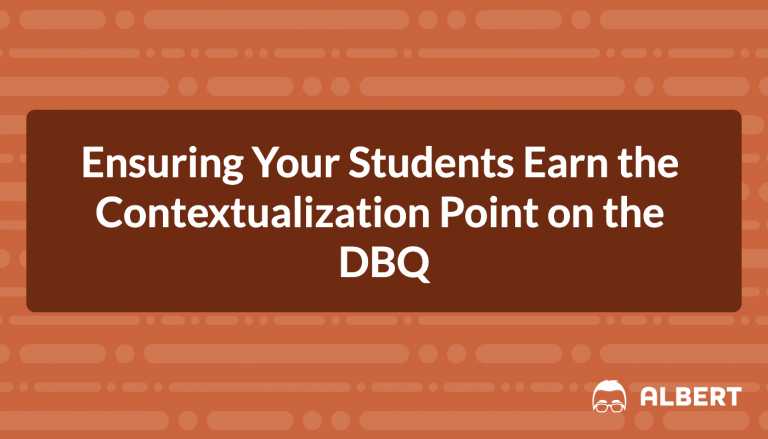 Ensuring Your Students Earn the Contextualization Point on the DBQ
